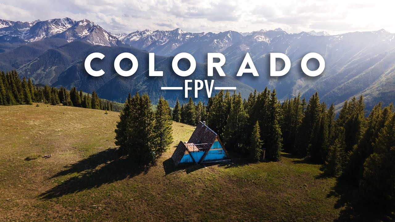 Colorado - Cinematic FPV