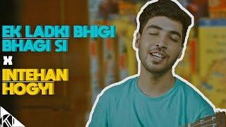 Download lagu Ek Ladki Bhigi Bhagi Si/Inteha Ho Gayi Intezaar Ki I Monsoon Mashup I Kishore Kumar I Karan Nawani