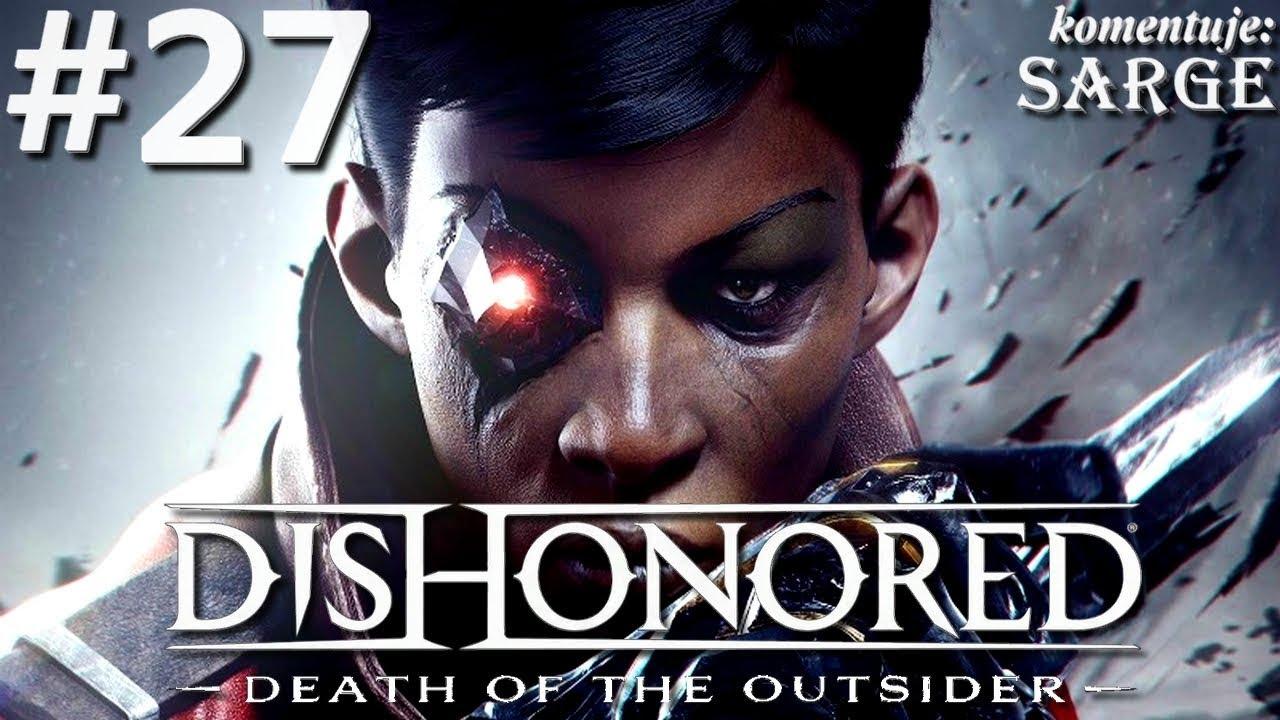 Zagrajmy w Dishonored: Death of the Outsider [PS4 Pro] odc. 27 – Ostatnia misja