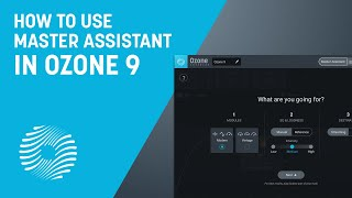 How to Use Master Assistant in Ozone 9 | iZotope