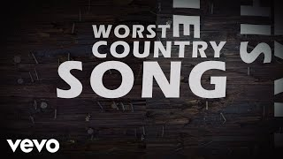 Brantley Gilbert - The Worst Country Song Of All Time (Lyric Video) ft. Toby Keith, HARDY