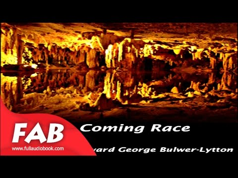 The Coming Race Full Audiobook by Edward BULWER-LYTTON by Action & Adventure Fiction