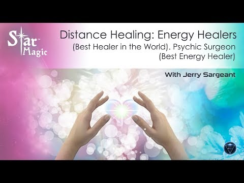 Distance Healing: Energy Healers (Best Healer in the World