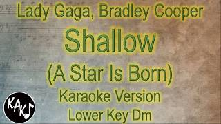 Lady Gaga, Bradley Cooper - Shallow Karaoke Instrumental Lyrics Cover Lower Key Dm
