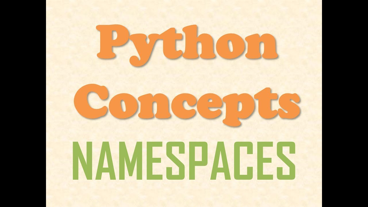 Python Concepts - What is a Namespace? - YouTube