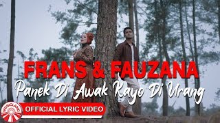 Download lagu Frans & Fauzana - Panek Di Awak Kayo Di Urang [Official Lyric Video HD]