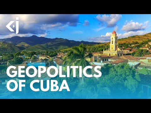 The GEOPOLITICS of CUBA - KJ REPORTS