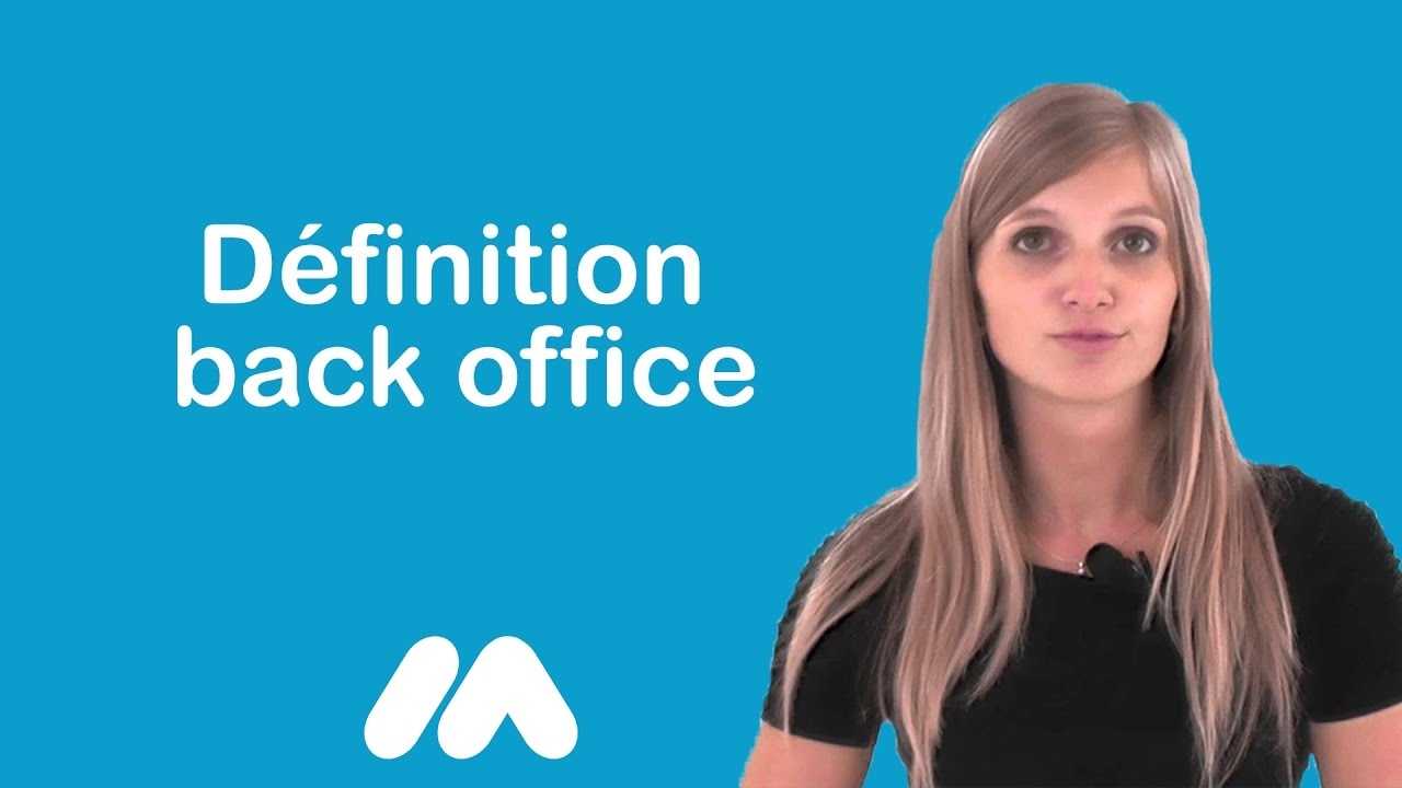 D finition back office vid os formation tutoriel vid os market academy par sophie rocco - Definition of back office ...