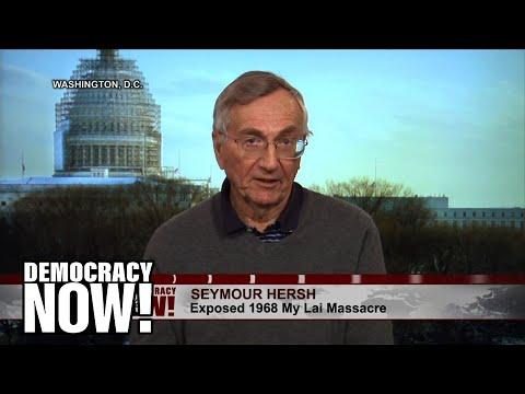 Seymour Hersh Recalls Reporting on My Lai Massacre in Vietnam