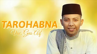 """New"" Tarohabna - Gus Aif Syubbanul Muslimin 