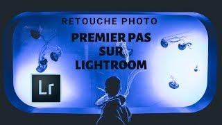 Retoucher ses photos avec lightroom // Premier pas