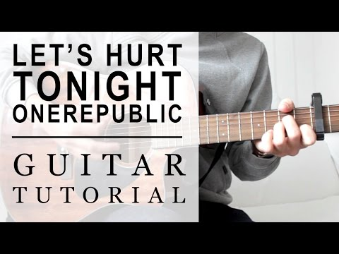OneRepublic - Let's Hurt Tonight | FAST Guitar Tutorial | EASY Chords