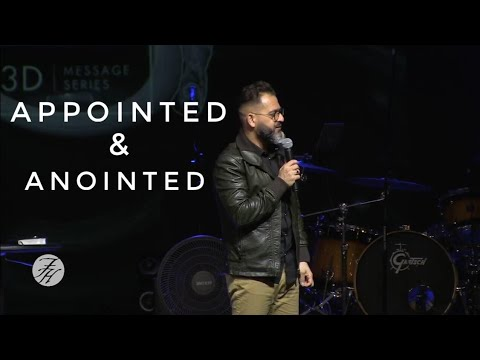 3D PART 4:  APPOINTED & ANOINTED  - Ps George  :  9 AM