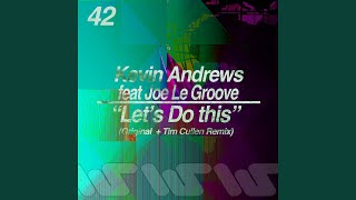 Let S Do This Tim Cullen Remix Feat Joe Le Groove