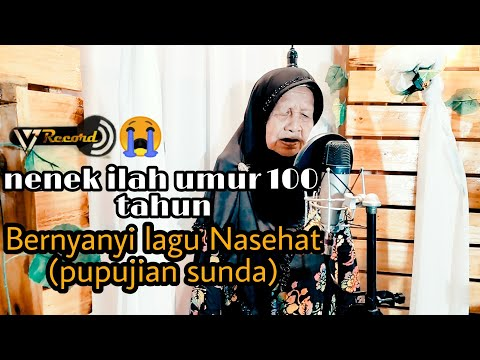 Sediiih Lagu Nasehat By Nenek H Ilah Pupujian Sunda