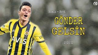 Mesut Özil - Ramiz - Rest / Gönder Gelsin  Skills  Goals - 2021 (Fenerbahçeye Hoş Geldin)