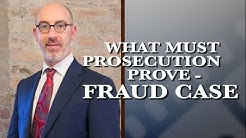 What must the prosecution prove in a fraud case?