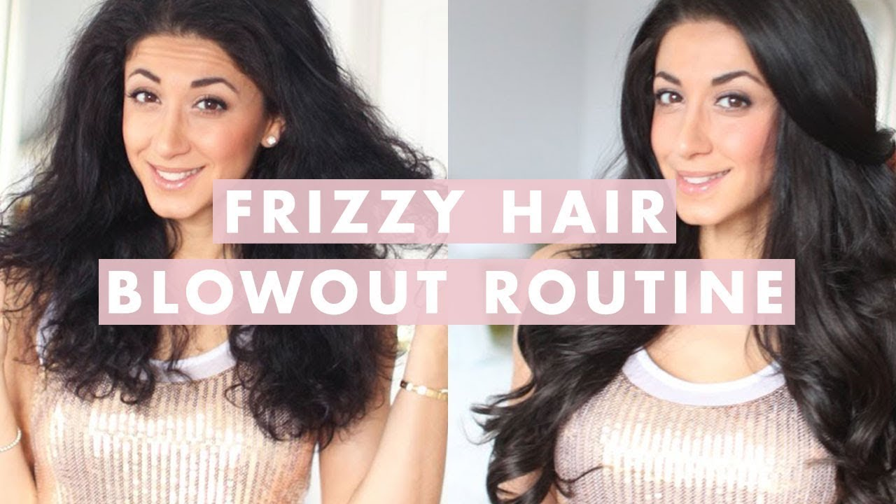 Hair Routine For Frizzy Hair | Blowout & How To Get Silky Hair - YouTube
