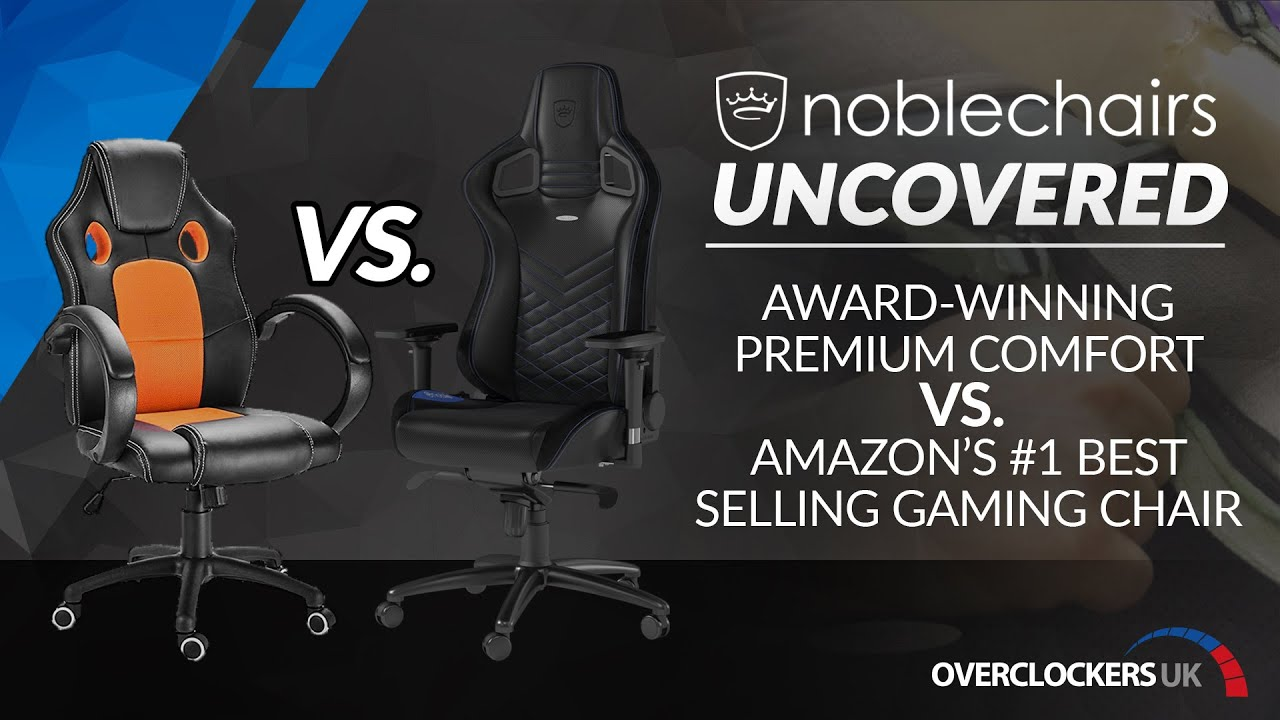 noblechairs UNCOVERED: Award-winning Premium Comfort VS  Amazon's #1  Best-selling Gaming Chair