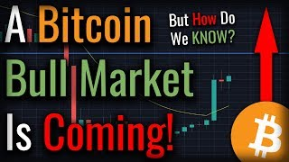 A Bitcoin BULL MARKET Is Coming - Here's How We KNOW