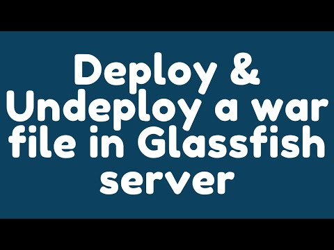 How To Deploy And Undeploy A WAR File In GlassFish Application Server ?