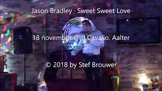 Jason Bradley · Sweet Sweet Love