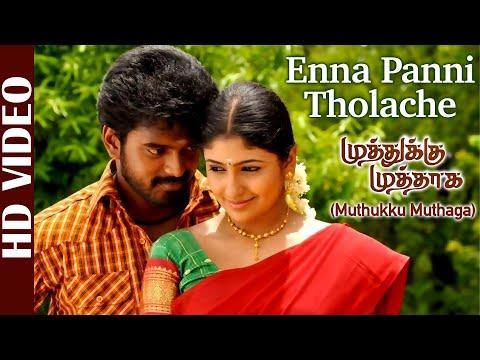 Enna Panni Tholache (Muthukku Muthaga) (Tamil)