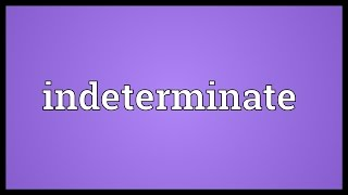 Indeterminate Meaning