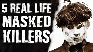 5 Real Life MASKED KILLERS