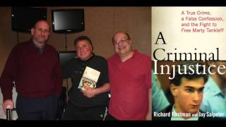 """A Criminal Injustice"" part 1 of 2 -  The Marty Tankleff Story (tcbradio interview audio only)"