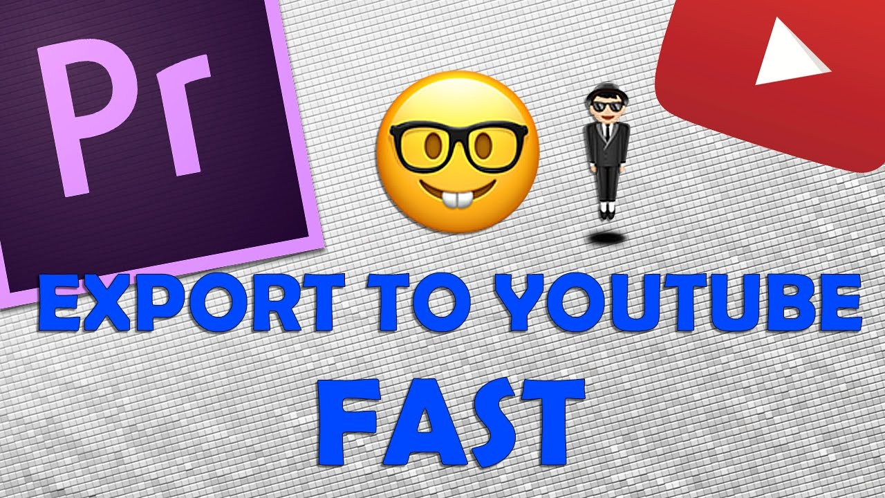Adobe Premiere Pro: How to Export to YouTube FAST