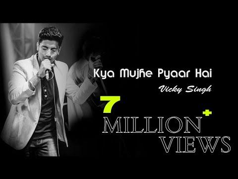 Kya Mujhe Pyaar Hai  Vicky Singh  Unplugged Cover  Woh Lamhe