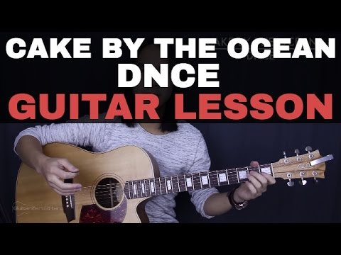 Cake By The Ocean - DNCE Guitar Tutorial Lesson Chords + Acoustic Cover