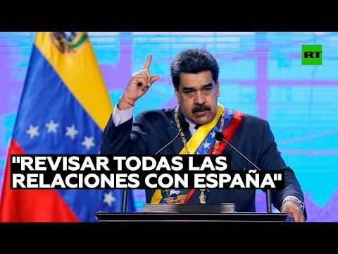"""Maduro ordena a """"revisar a fondo todas las relaciones con España"""""""