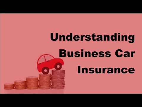 2017 Auto Insurance Basics | Understanding Business Car Insurance