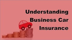 2017 Auto Insurance Basics   Understanding Business Car Insurance