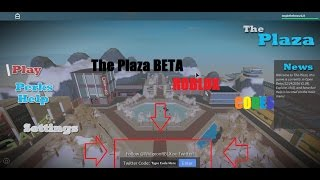 THE PLAZA BETA CODES!! //ROBLOX