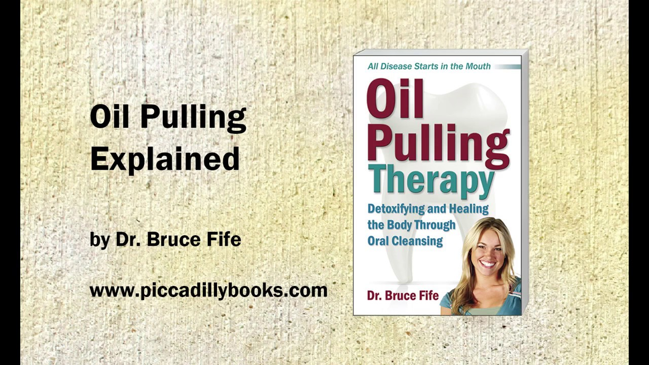 Oil Pulling Explained By Dr Bruce Fife Youtube