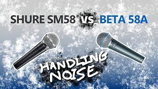 Shure SM58 vs BETA 58A - Handling Noise Comparison