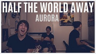 HALF THE WORLD AWAY - AURORA - Cover by Dane Bjornson