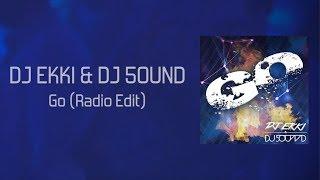 DJ Ekki & DJ 5OUND - Go (Official Music Video)