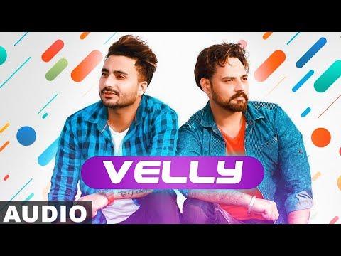 Velly (Full Audio) | Monty Waris | Jashan Nanarh | Sara Gurpal | Latest Punjabi Songs 2019