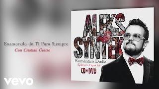 Aleks Syntek - Enamorado de Ti para Siempre