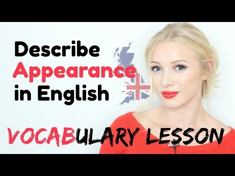 How to describe APPEARANCE in English - Essential Advanced A