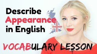 How to describe APPEARANCE in English - Essential Advanced Adjective Vocabulary Lesson thumbnail