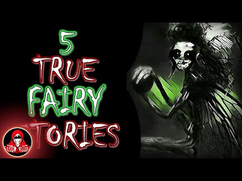 5 TRUE Fairy Scary Stories