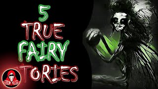 5 TRUE Fairy Scary Stories - Darkness Prevails