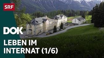 Leben im Internat   Internatsschule Ftan (1/6)   Doku   SRF DOK