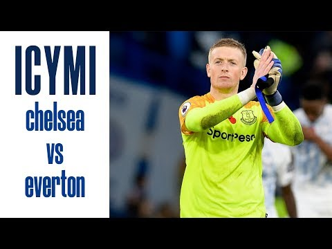 JORDAN PICKFORD'S ON FIRE | ICYMI...CHELSEA V EVERTON