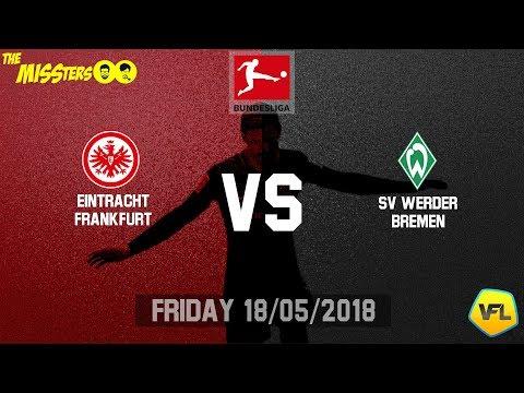 FIFA 18 Pro Clubs | SE33 | VFL Eintracht Frankfurt Vs SV Werder Bremen | Bundesliga